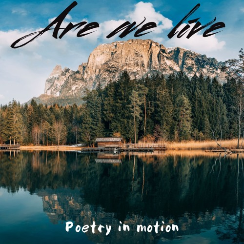 Are We Live Poetry in Motion