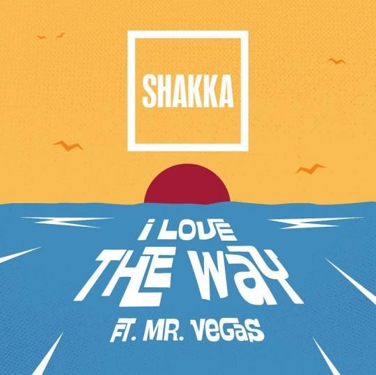 Shakka I love the Way
